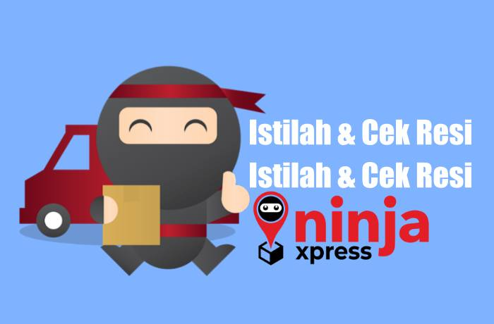 Istilah Dan Cek Resi Ninja Xpress